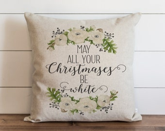 May All Your Christmases Be White 20 x 20 Pillow Cover // Christmas // Holiday // Throw Pillow // Gift  // Accent