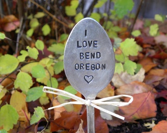 I love Bend Oregon garden marker spoon - silver - hand stamped - rustic souvenir - Pacific Northwest - re-purposed - up-cycled - heart