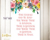 Have Courage and Be Kind - quote from Cinderella INSTANT download 5x7 size
