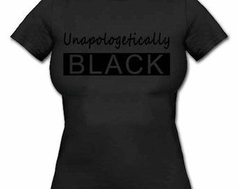 """Black Out Tee """"Unapologetically Black """" Black History Tee, African Heritage, African American"""