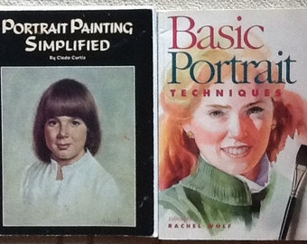 Basic Portrait Techniques by Rachel Wolf and Portrait Painting Simplified by Cleda Curtis