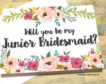 Will you be my Junior Bridesmaid Card - Floral Card for Wedding Party - Card for Jr Bridesmaid- Flower Girl - Bridesmaid - Maid of Honor