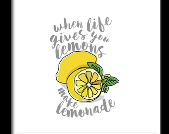 When Life Gives You Lemons - Instant Download