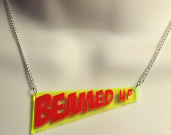 "Star trek inspired ""BEAMED UP"" Acrylic necklace"