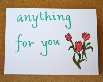 Anything For You Card - Sweet Card - Blank Inside - Handmade Card