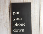 put your phone down - Hand Painted Typography Sign