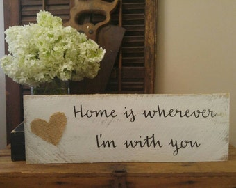 Home Is Wherever I Am With You Wood Sign, Wedding Gift, Anniversary Sign, Rustic Home Sign, Wall Decor, Reclaimed Wood Sign, Pallet Sign