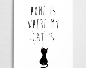 Cat quote art print, black cat illustration // Home is where my cat is