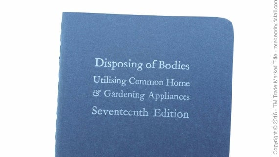 Disposing of Bodies - Small Funny Notebooks - Jotters, Mini Journals, Cahiers