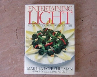 Entertaining Light Cookbook, Entertaining Light by Martha Rose Shulman, 1991 Vintage Cookbook