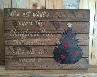 Charlie Brown Christmas Sign - Christmas Tree - Rustic Christmas Decor - Charlie Brown - It's Not What's Under the Christmas Tree - Holiday