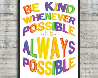Be Kind Whenever Possible 20x30 Giclee Print in Rainbow Colors