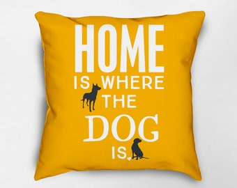 home is where the dog is pillow dog pillow dog lover gift dog