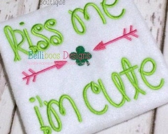 St. Patrick's Day Embroidery Design - Shamrock Embroidery Design - Embroidery Design - Embroidery Saying - Kiss Me I'm Cute Embroidery