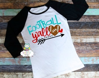 Football Y'all Shirt, Football Shirt, Girls Football Shirt, Woman's Football Shirt, Ladies Football,Football Season, Football Fan