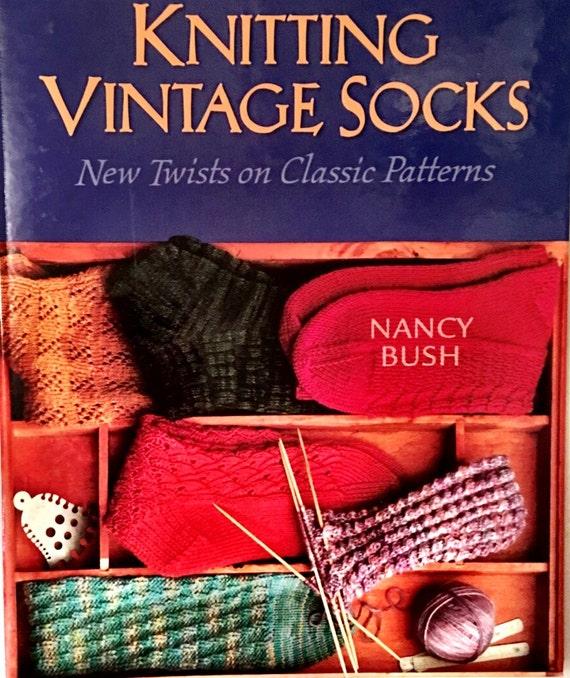 Knitting Vintage Socks Nancy Bush : Knitting vintage socks new twists on classic patterns by