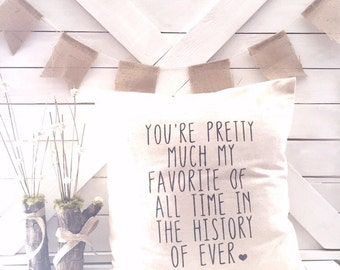 You're pretty much my favorite person Farmhouse Pillow
