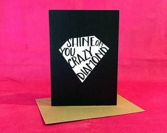 Shine on you Crazy Diamond | Greeting / Note Card