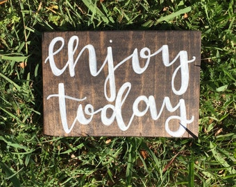 Enjoy Today Sign, rustic home decor, stained wood sign, enjoy sign, shabby chic decor, inspirational decor
