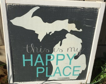 "Framed Michigan ""this is my HAPPY PLACE"" Sign"