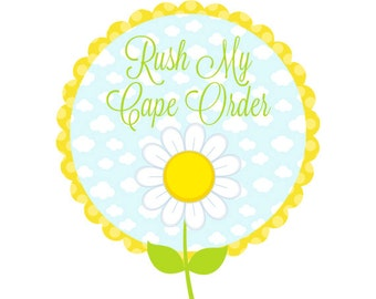 RUSH SERVICE for Personalized Cape - The Dreamy Daisy Rush Service - Includes 24 Hour Proof
