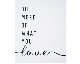 Do More Of What You Love Art Print ~ Typography Print