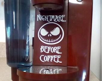 Nightmare Before Coffee Keurig Decal, Burton Themed Coffee Maker Decal, Coffee Pot Decal, Coffee Decal, Keurig Decal, Dog Lover Decal