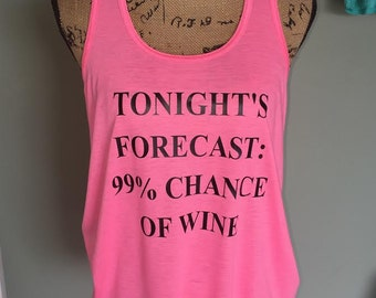 Wine Tank, Wine Tank Top, Wine Shirt, Tonights Forecast, Funny Tank Top, wine lover gift