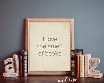 Bibliophile Print, I Love the Smell of Books INSTANT Download DIY 8x10 Printable, Typewriter, Reading Quotes, Book Lovers Gift, Minimalist