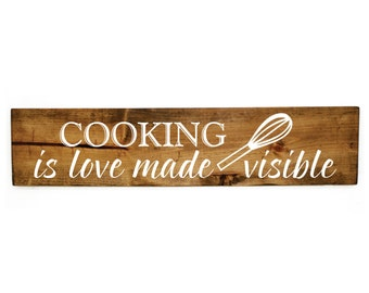 Cooking is love made visible wood sign - Gift for neighbor, Kitchen home decor, Rustic Wood Signs, Gift for Mom, Country home decor