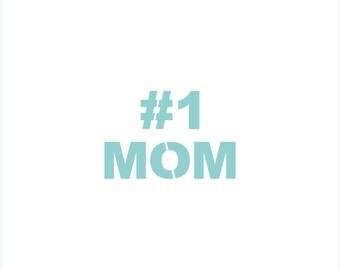 Number #1 Mom Stencil