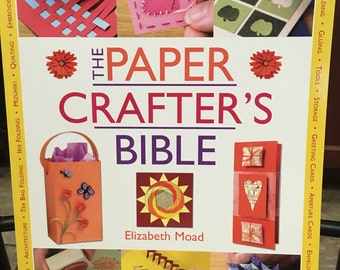 The Paper Crafters Bible by Elizabeth Moad