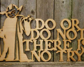 Yoda Do Or Do Not There Is No Try wood cut sign