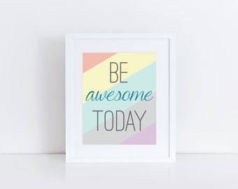 Be Awesome Today Print, Instant Download, Typography Print