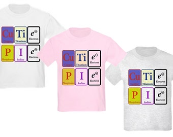 Cutie Pie - Kid's T-Shirts based on the Periodic Elements of Chemistry!  Youth Sizes