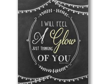 I Will Feel A Glow - Wedding Print - Chalkboard Art - Chalkboard Decor - Love Quote