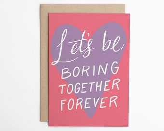 Valentine's Day Card - Let's Be Boring Together Forever - Love Cards, Relationship Card, Anniversary Card, Boring, Introvert/C-275