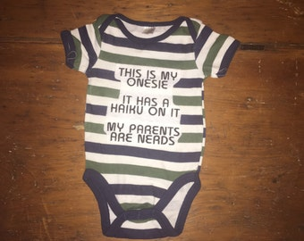 """Haiku Onesie for Infants 3-6 months """"This is my Onesie, it has a haiku on it, my parents are nerds"""""""