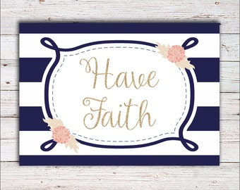 Have Faith - Blue & White Striped Nautical Themed Quote PRINT.  An Inspirational, Encouraging Print To Frame.  Makes A Beautiful Gift!