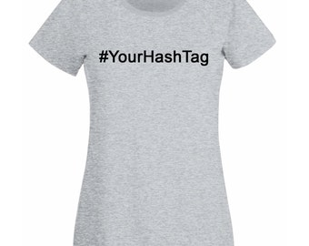 Womens Personalized T-Shirt with Hastag Design / Internet # Hash Tag Inspirational Shirts / Make your own Tag Shirt + Free Decal