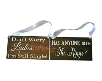 REVERSIBLE Don't Worry Ladies...I'm Still Single Sign DOUBLE SIDED Has Anyone Seen the Rings Rustic Wedding Wood Sign Wooden Signs