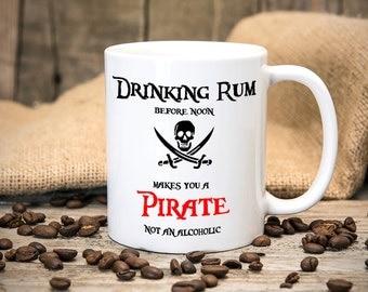 Drinking Rum before Noon Makes you a Pirate  - Fun Mug - work colleague - Great gift for birthdays Christmas - Tea mug - Coffee Mug - Funny