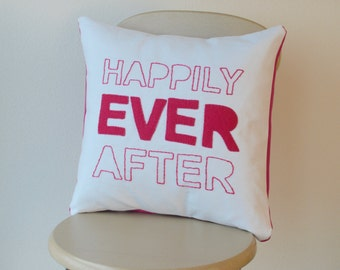 Happily Ever After Embroidered Hot Pink Felt Decorative Throw Pillow Cover