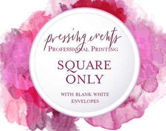 """SQUARE INVITATIONS ONLY: Professionally Printed Invites with white blank envelopes 6""""x6"""""""