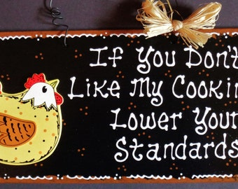 CHICKEN KITCHEN If You Don't Like My Cooking SIGN Barnyard Farm Wall Plaque