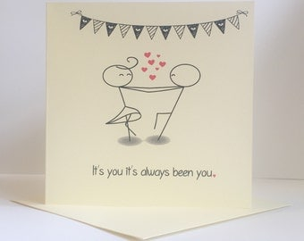 Valentine's Day Card - It's You It's Always Been you