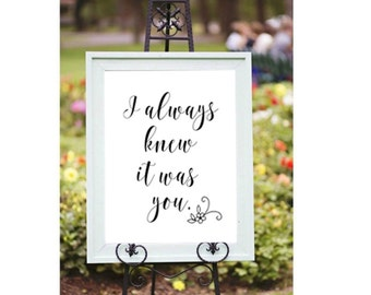 I Always Knew it was You, Chalkboard Wedding Print, Digital Print, Wedding Sign, Wedding Printable, Wall Art, Home Decor, Digital Download