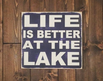 Life is Better At the Lake - wood wall art