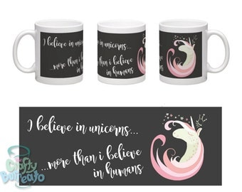 I believe in unicorns... ...more than I believe in humans mug