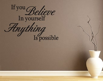 If You Believe In Yourself ~ Anything Is Possible Wall Sticker Quote Decal Art (V29)